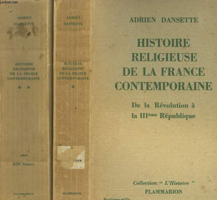 HISTOIRE RELIGIEUSE DE LA FRANCE CONTEMPORAINE. EN 2 TOMES.