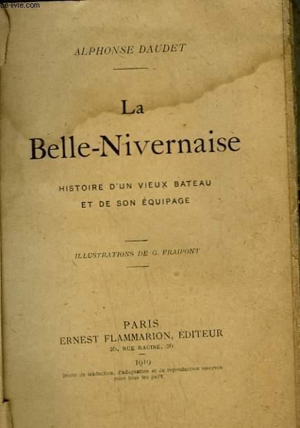 LA BELLE-NIVERNAISE. HISTOIRE D'UN VIEUX BATEAU ET DE SON EQUIPAGE.