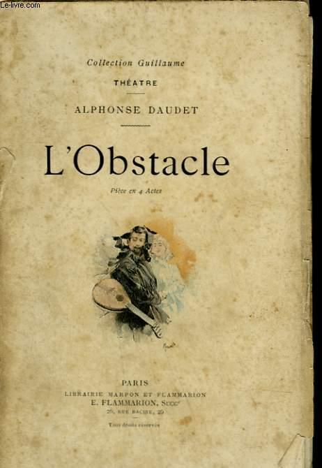 L'OBSTACLE. PIECE EN 4 ACTES.