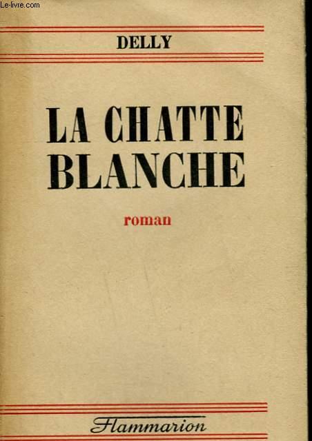 LA CHATTE BLANCHE.