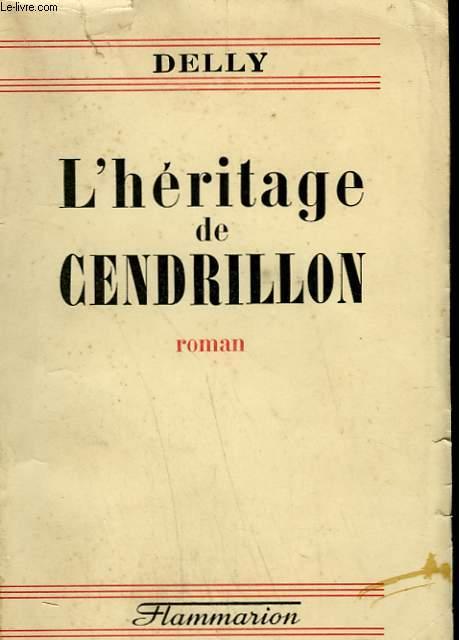 L'HERITAGE DE CENDRILLON.