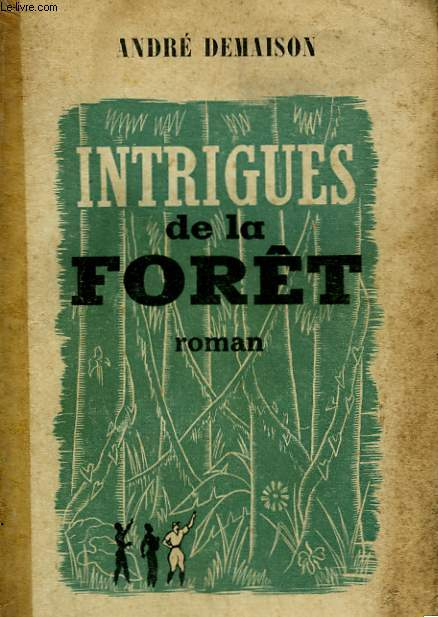 INTRIGUES DE LA FORET. ( JOURNAL D'UNE PLANTATION ).