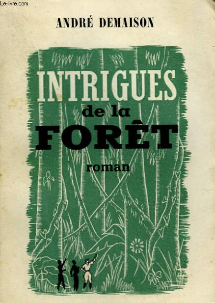 INTRIGUES DE LA FORET. ( JOURNAL D'UNE PLANTATION ).