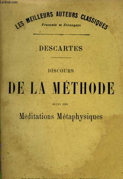 DISCOURS DE LA METHODE SUIVI DES MEDITATIONS METAPHYSIQUES.