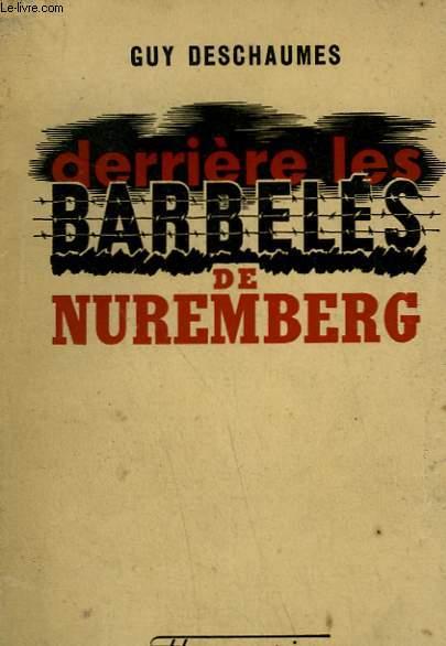 DERRIERE LES BARBELES DE NUREMBERG.