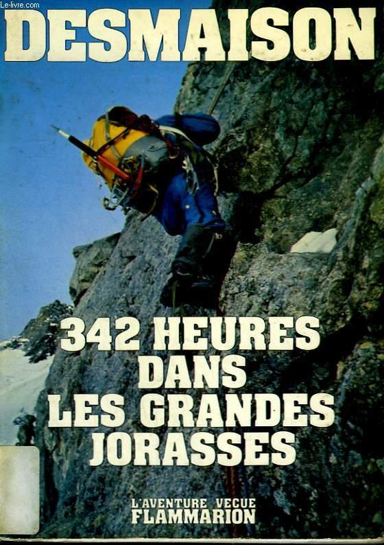 342 HEURES DANS LES GRANDES JORASSES.