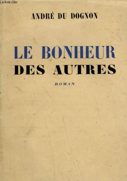 LE BONHEUR DES AUTRES.