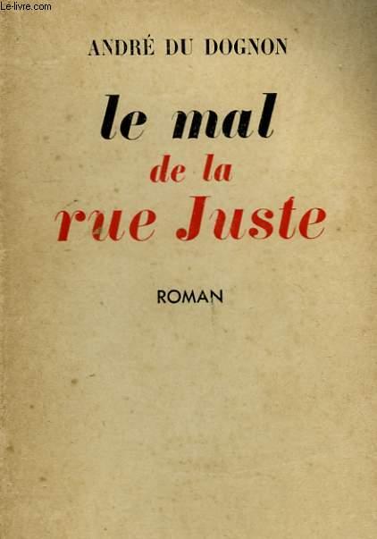LE MAL DE LA RUE JUSTE.