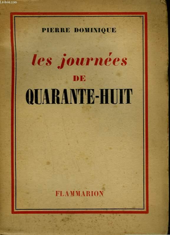LES JOURNEES DE QUARANTE - HUIT.
