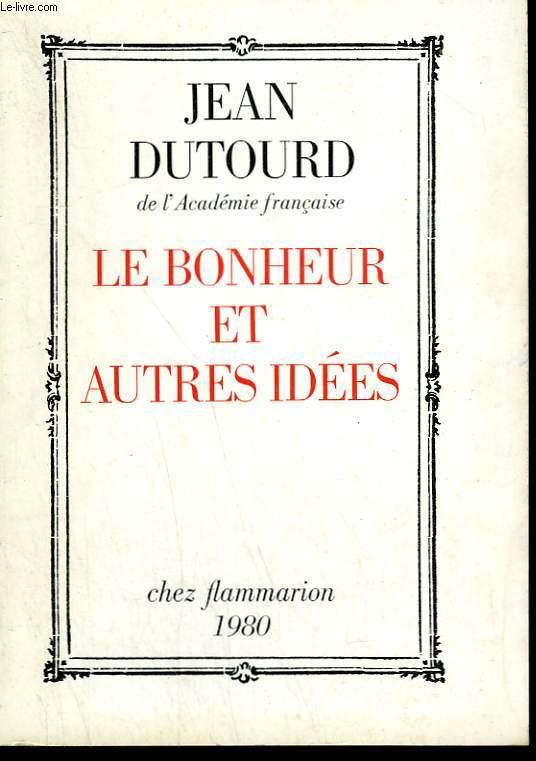 LE BONHEUR ET AUTRES IDEES.