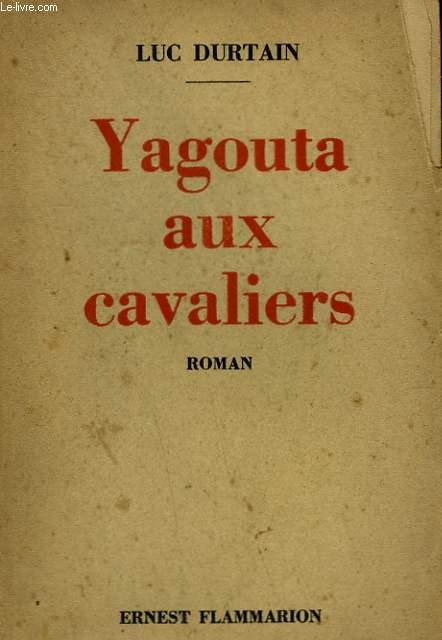 CONQUETE DU MONDE. YAGOUTA AUX CAVALIERS.