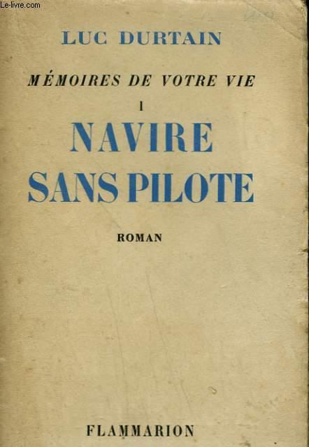 MEMOIRES DE VOTRE VIE. TOME 1 : NAVIRE SANS PILOTE.