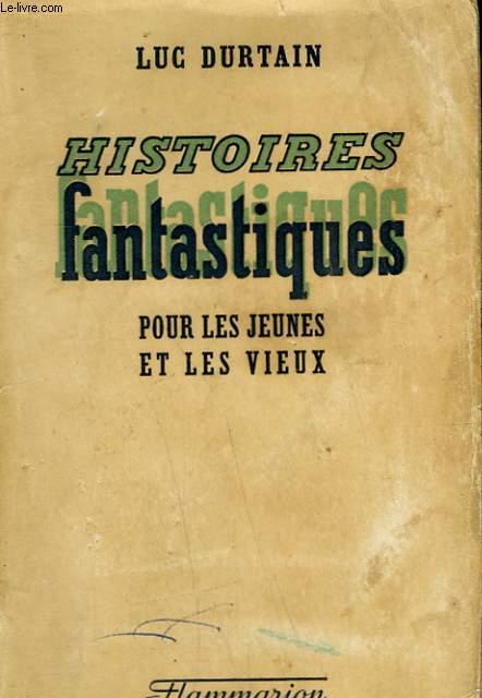 CONQUETES DU MONDE. TOME 4 : HISTOIRES FANTASTIQUES POUR LES JEUNES ET LES VIEUX.