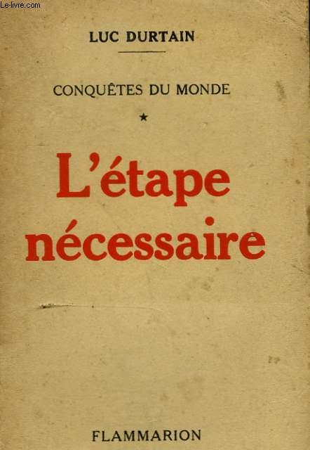 CONQUETES DU MONDE. TOME 1 : L'ETAPE NECESSAIRE.