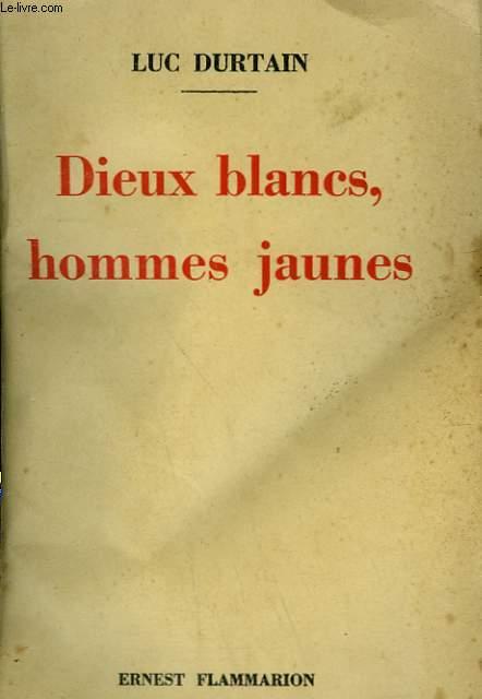 DIEUX BLANCS, HOMMES JAUNES.