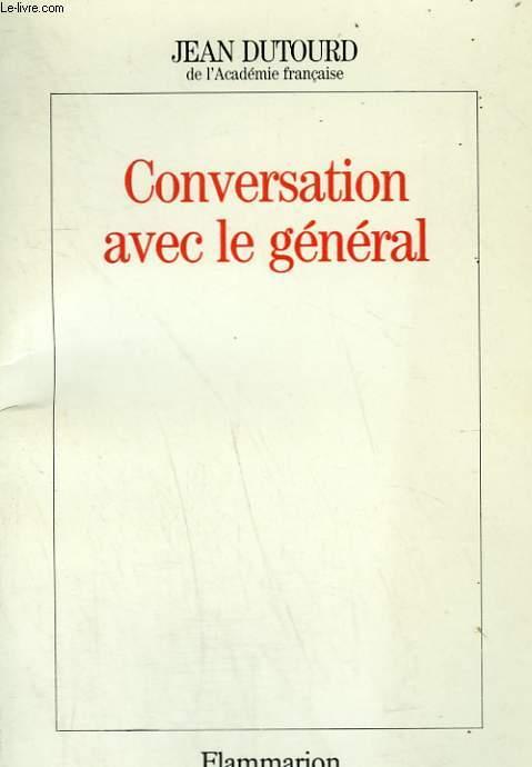 CONVERSATION AVEC LE GENERAL.