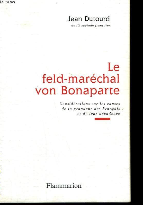 LE FELD-MARECHAL VON BONAPARTE.