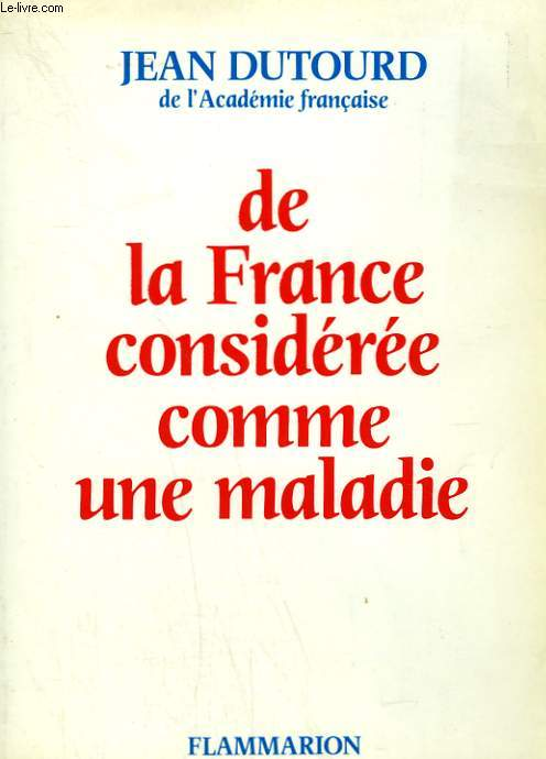 DE LA FRANCE CONSIDEREE COMME UNE MALADIE.