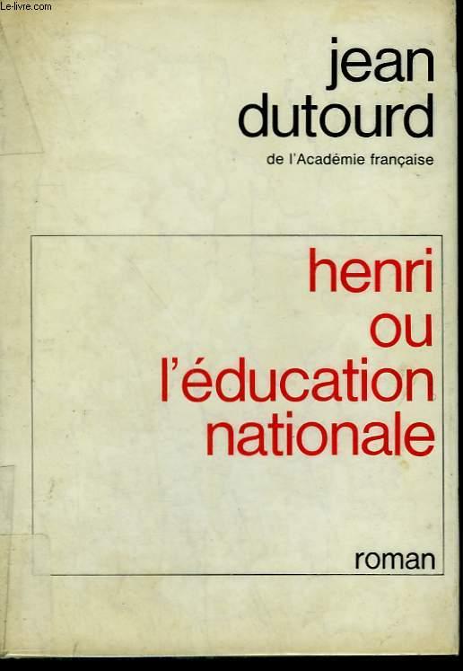 HENRI OU L'EDUCATION NATIONALE.