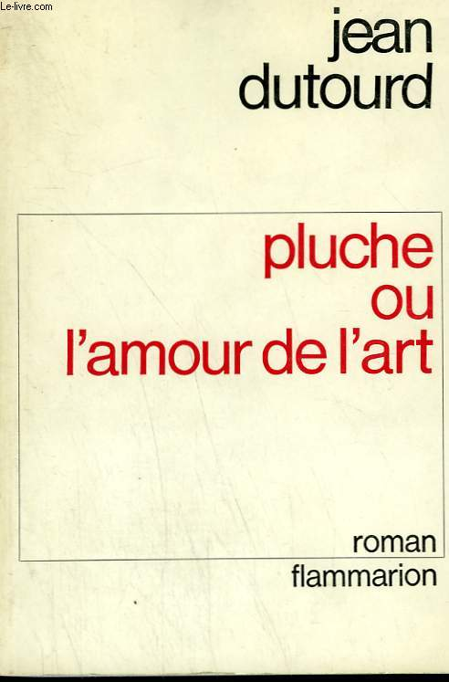 PLUCHE OU L'AMOUR DE L'ART.