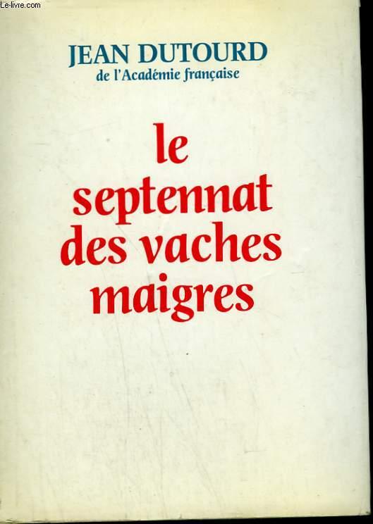 LE SEPTENNAT DES VACHES MAIGRES.