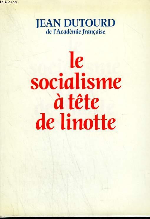 LE SOCIALISME A TETE DE LINOTTE.
