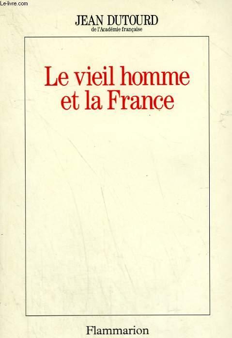 LE VIEIL HOMME ET LA FRANCE.