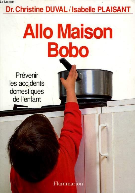 ALLO MAISON BOBO. PREVENIR LES ACCIDENTS DOMESTIQUES DE L'ENFANT.