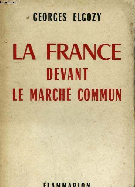 LA FRANCE DEVANT LE MARCHE COMMUN.