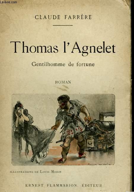 THOMAS L'AGNELET. GENTILHOMME DE FORTUNE.