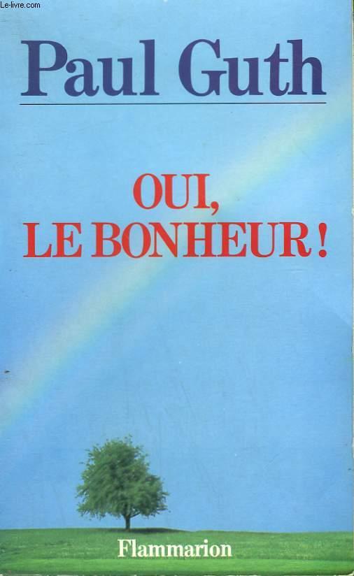 OUI, LE BONHEUR !