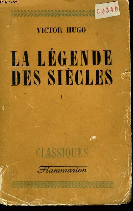 LA LEGENDE DES SIECLES. TOME 1.