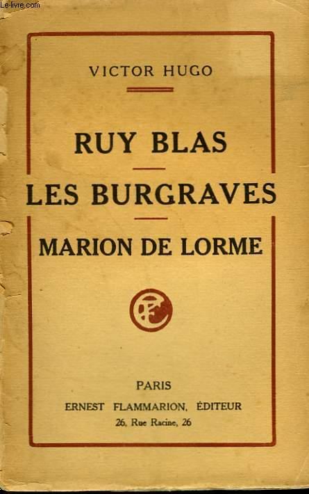 RUY-BLAS. LES BURGRAVES SUIVI DE MARION DELORME.