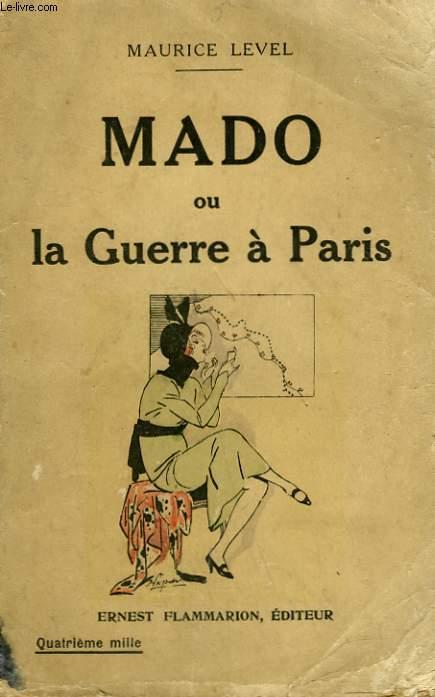 MADO OU LA GUERRE A PARIS.