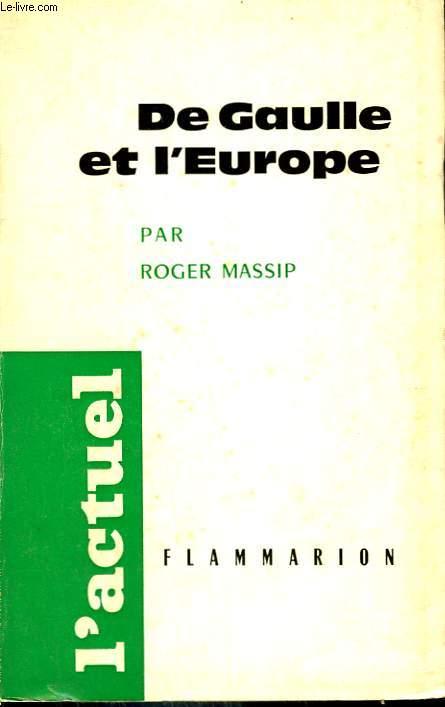 DE GAULLE ET L'EUROPE.