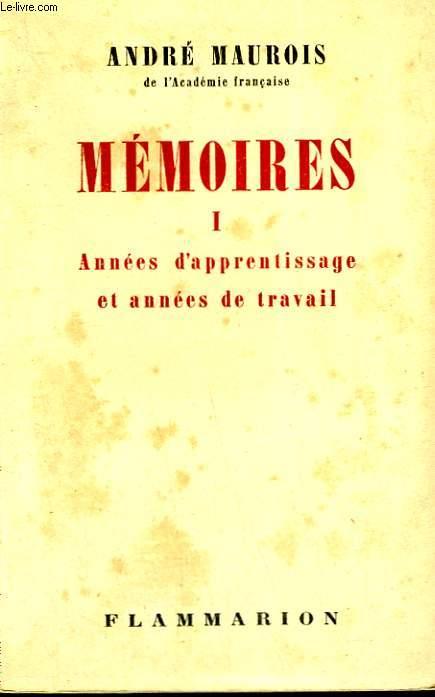 MEMOIRES TOME 1 : ANNEES D'APPRENTISSAGE ET ANNEES DE TRAVAIL.