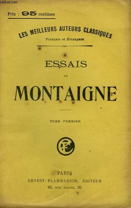 ESSAIS DE MONTAIGNE. TOME 1.
