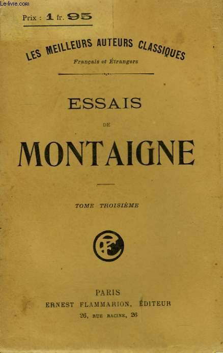 ESSAIS DE MONTAIGNE. TOME 3.