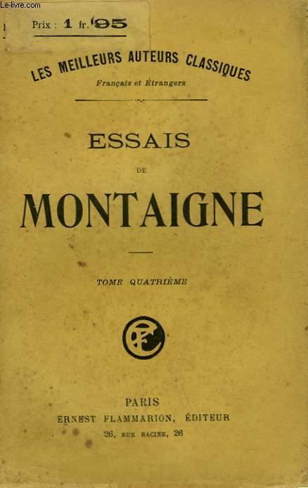 ESSAIS DE MONTAIGNE. TOME 4.