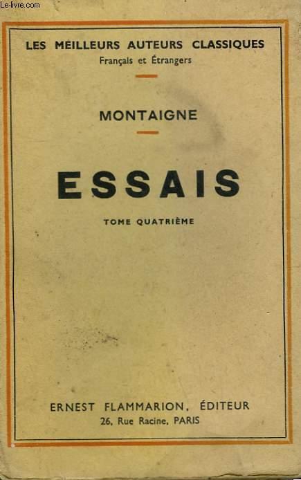ESSAIS. TOME 4.