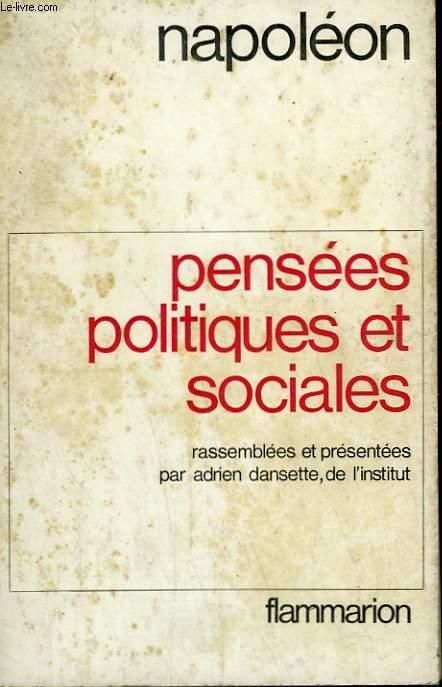 PENSEES POLITIQUES ET SOCIALES. RASSEMBLEES ET PRESENTEES PAR ADRIEN DANSETTE.