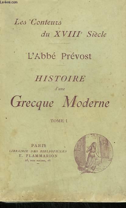 HISTOIRE D'UNE GRECQUE MODERNE. TOME 1 .