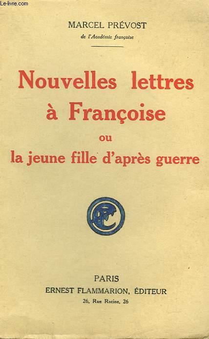 NOUVELLES LETTRES A FRANCOISE OU LA JEUNE FILLE D'APRES GUERRE.
