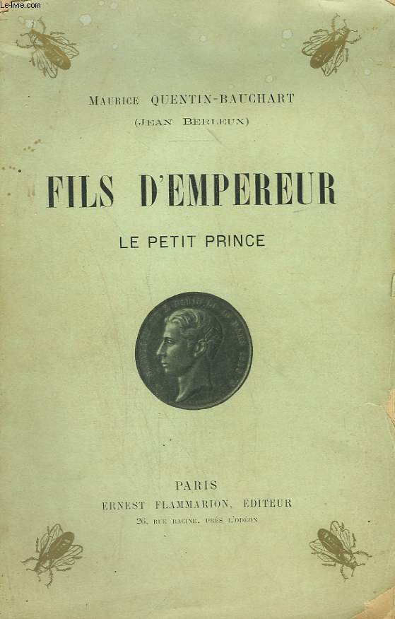 FILS D'EMPEREUR. LE PETIT PRINCE.