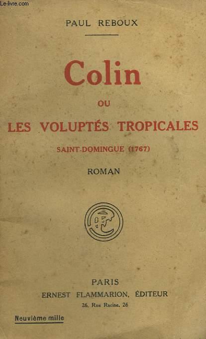 COLIN, OU LES VOLUPTES TROPICALES.