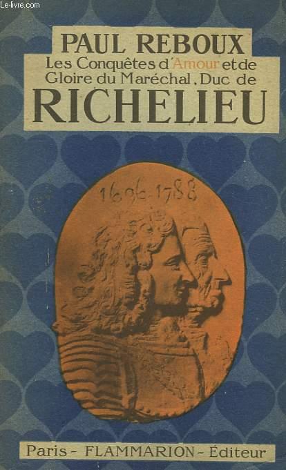 LES CONQUETES D'AMOUR ET DE GLOIRE DU MARECHAL, DUC DE RICHELIEU.