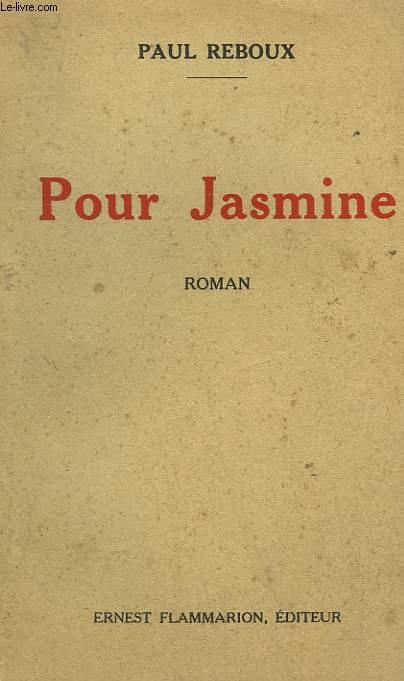 POUR JASMINE.