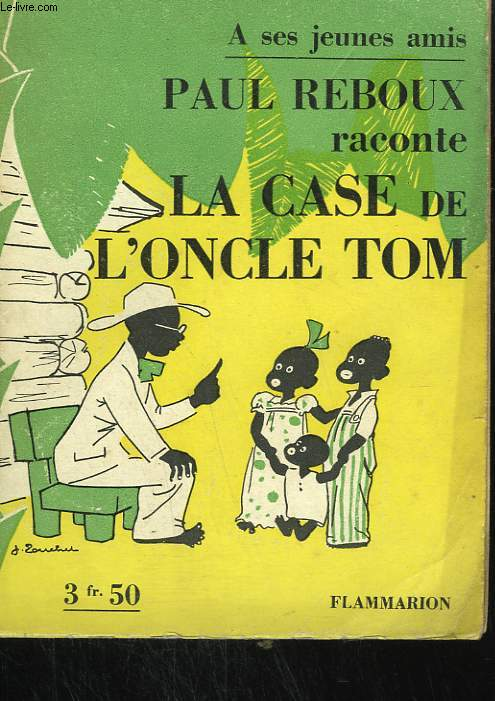PAUL REBOUX RACONTE LA CASE DE L'ONCLE TOM.
