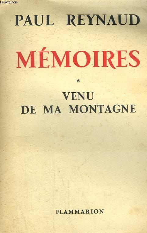 MEMOIRES. TOME 1 : VENU DE MA MONTAGNE.