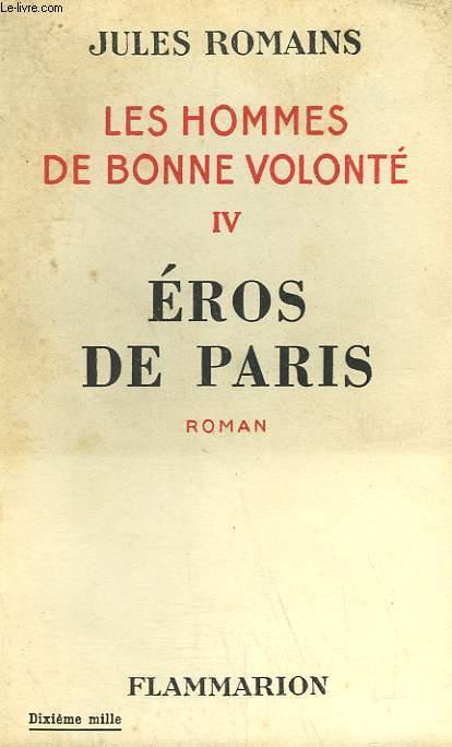 LES HOMMES DE BONNE VOLONTE. TOME 4 : EROS DE PARIS.